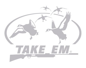 Take Em Goose Hunting Decal HI-33