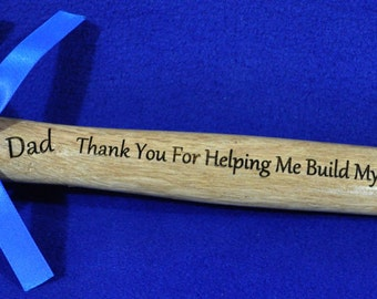 Dad Gift ~ Step Dad Gift ~ Engraved Hammer ~ Father Of The Groom ~ Custom Hammer ~ Grandpa Gift ~ Gift For Husband ~ Custom Gift For Dad