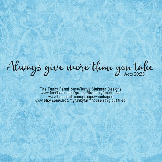 """SVG, & PNG - """"Always give more than you take"""""""