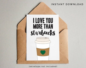 I love you more than Starbucks Card, I Love You Printable Card, Best Friend Card, Funny Birthday Card, Coffee Lover Gift, Instant Download
