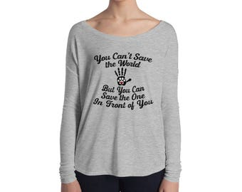 You Can't Save the World Ladies' Long Sleeve Tee