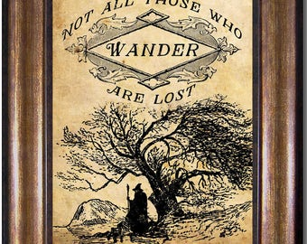 Not all Those Who Wander are Lost - Lord of the Rings Poster - Tolkein Quote - Multiple Sizes 5x7, 8x10, 11x14, 16x20, 18x24, 20x24, 24x36