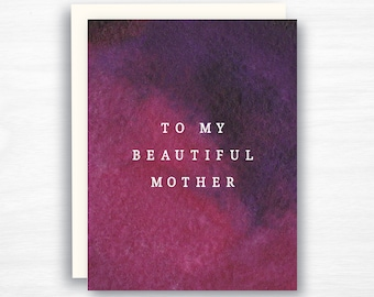 To my Beautiful Mother Card - Mom Card - Mother's Day Card  - Mom Birthday Card - Mom Love You Card - Just Because Card
