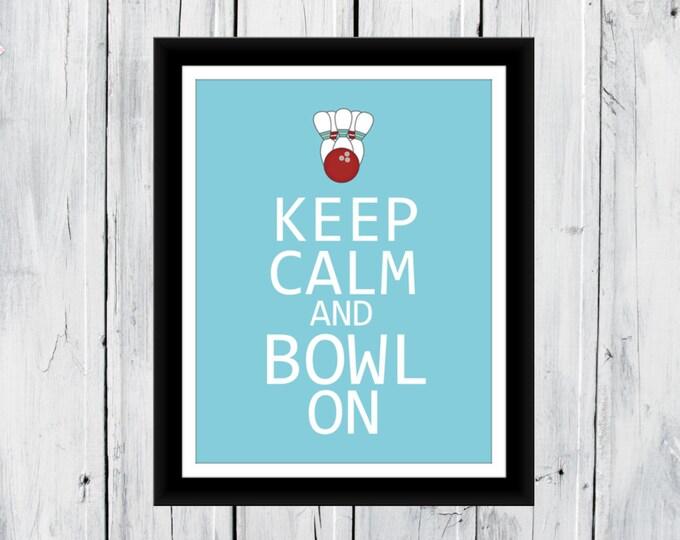 Keep Calm and Bowl On 8x10 Print
