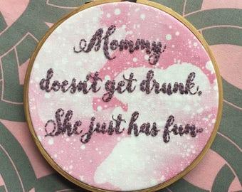 Mommy Doesn't Get Drunk Hoop
