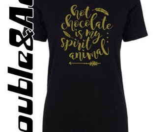 Hot Chocolate is my Spirit Animal Black and Gold T-shirt for girls, teens, women