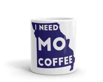I Need MO Coffee Mug
