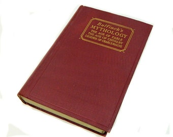 Antique Book Bullfinch's Mythology The Age of Fable  Age of Chivalry Legends of Charlemagne 1913