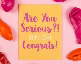 Are you serious?! Congrats! - Congratulations Card