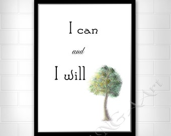 I can and I will Instant download Motivational quote Digital print Inspirational quote Home decor Digital print download