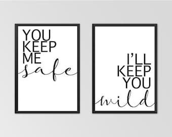 You Keep Me Safe I'll Keep You Wild Print.