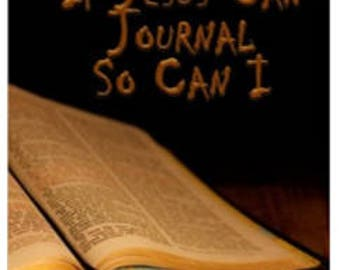If Jesus Can Journal So Can I