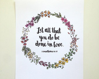 1 Corinthians 16:14 Hand Lettered Art Print