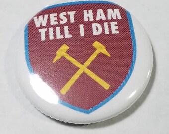 West Ham Til I Die 1 Inch Button