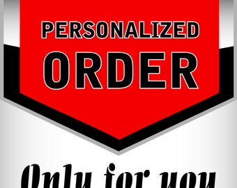 Personalized order - Only for you