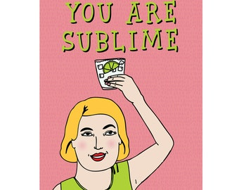 Greeting Card - You Are Sublime