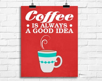 Coffee is always a good idea print, retro kitchen art, vintage kitchen art print, kitchen decor, funny art print, funny kitchen sign