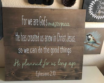 Rustic Wooden Sign -God's Masterpiece Ephesians 2:10