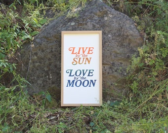 Live by the Sun Love by the Moon LETTERPRESS PRINT