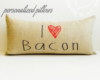 i love bacon, pillow with words, phrase pillow, bacon pillow, bacon lover pillow, personalized pillow, gift for bacon lover, bacon pillow