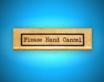 PLEASE HAND CANCEL Mounted rubber stamp, envelope stamp, Sweet Grass Stamps No.15