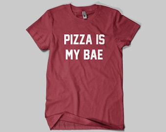 Pizza Is My Bae T-shirt / Premium Quality ! - Made in London / Fast Delivery to the Usa , Canada , Australia & Europe !