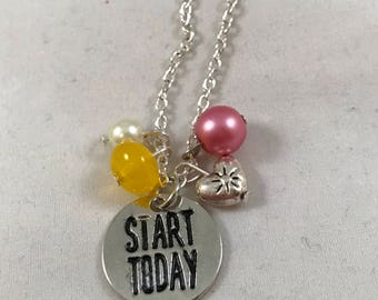 Start Today Charm Necklace, Start Today Necklace,  Charm Necklace,  Inspirational Charm Necklace