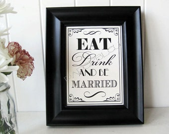 "Wedding  ""Eat, Drink, Be Married"" Sign -  DIY Instant Printable Download  - 8x10 print"