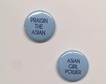 Set of 2: Asian Girl Power/ Praisin' the Asian Button Set