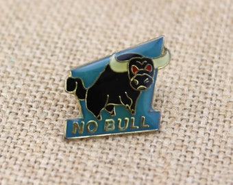 No Bull - Enamel Pin by American Gag Bag Inc. - Vintage Novelty Pin c. 1988