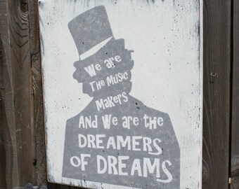 Boys Nursery Decor Girls Nursery Decor Willy Wonka We Are The Music Makers We Are The Dreamers Of Dreams Distressed Wood Sign Wall Decor