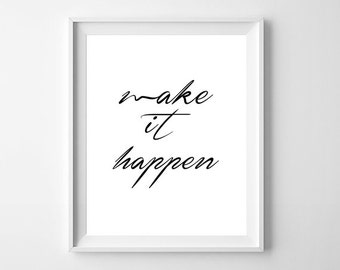 Make It Happen Print, Positive Quote Print, Fitness Motivation, Fitness Poster, Inspirational Quote, Positive Print, Motivational Gift