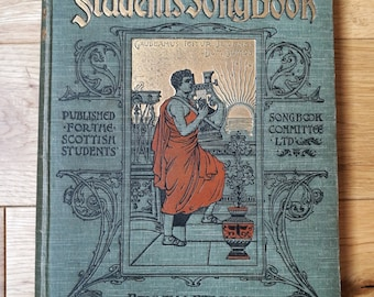 Antique Book - The Scottish Students Song Book By Bayley & Ferguson - Songs Of The Gown, Soldier Songs And Sea Songs, For Auld Lang Syne
