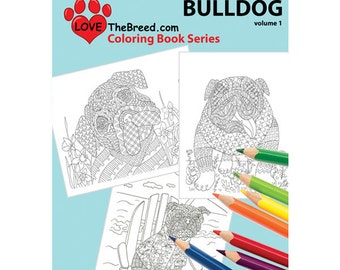 Bulldog Coloring Book for Adults by Love the Breed Volume 1