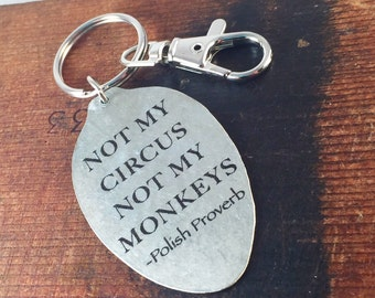 Not My Circus, Not My Monkeys Polish Proverb Keychain, Silverware Jewelry, Inspirational Accessories, Unique Gift