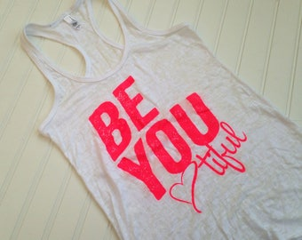 SALE Women's Fitness Tank Top. Workout Tank. Fun Gym Tank Top. Burnout lightweight printed. Racerback burnout. Be You Tiful, Beautiful Tank