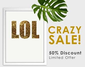 SALE! LOL Gold - Digital Print Download, Wall Art, Typography print, Printable Quote, Art Print, Discount