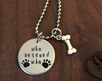 Rescue Necklace• Who Rescued Who Jewelry•Mom Jewelry- Dog Mom Necklace•Who Rescued Who Necklace•Gifts for Her•Aluminum Jewelry•