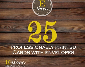 Card Printing - 25 Professionally Printed Cards and Envelopes - Printing For Our Designs