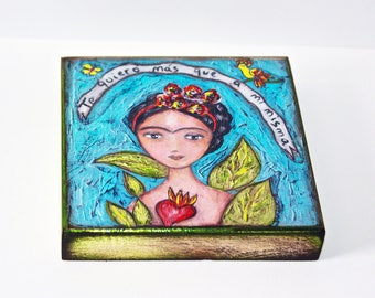 Frida- Te Quiero Más Que a Misma -   Giclee print mounted on Wood (4 x 4 inches) Folk Art  by FLOR LARIOS