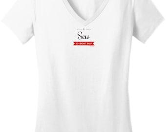 I Sew So I Don't Snap Junior's V-Neck T-Shirt  DT6501 - PP-398
