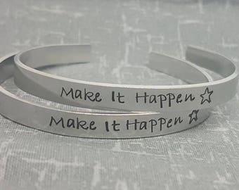 Make It Happen - Cuff Bracelet - Inspirational Quote Cuff - Motivational Quote Cuff - Bracelet