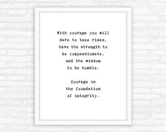 Courage, humble, quote typewriter typography art print, inspirational