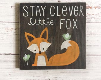 Stay Clever Little Fox - Nursery Wall Art - Woodland Nursery Art - Fox Nursery - Rustic Nursery Decor - Fox Art - Fox Painting- Nursery Sign
