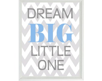 Dream Big LIttle One Quote Nursery Art - Typography Word Art -  Baby Toddler Room -  Chevron Blue Gray Wall Art Print