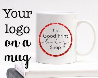 Your Logo on a Mug promotional items for small business promotional products marketing marketing materials personalised mug small business
