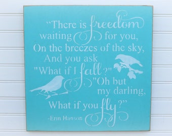 What if i fall oh my darling what if you fly, Erin Hanson, Inspirational Quote, Motivational Wood Sign