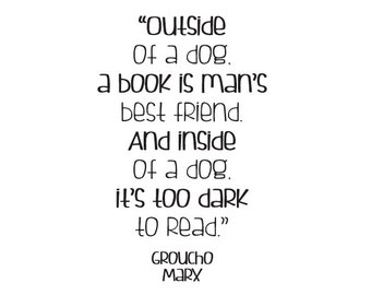 Outside of a dog, a book is man's best friend - Groucho Marx - Vinyl Wall Decal
