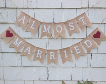 Almost Married Banner, Rehearsal Dinner Decorations, Almost Married Sign, Rehearsal Dinner Ideas, Rehearsal Dinner Sign, Rustic Wedding