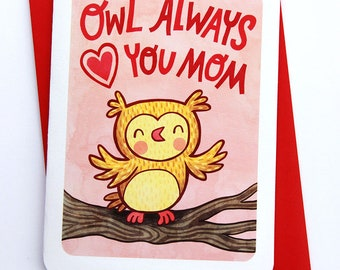 Owl Always Love You Mom -Owl Mother's day card for mom mothers day gift funny mothers day card sweet mothers day card mom card